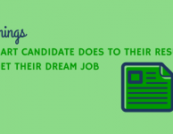 9 Things a Smart Candidate Does to their Resume to Get their Dream Job