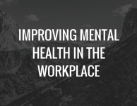 Improving Mental Health In The Workplace