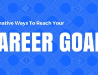 Alternative Ways to Reach Your Career Goals