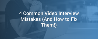 Common Video Interview Mistakes