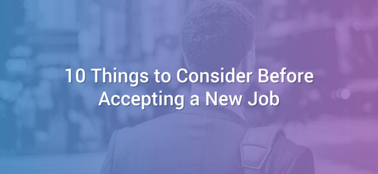 10 Things to Consider Before Accepting a New Job