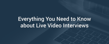 Everything You Need to Know about Live Video Interviews