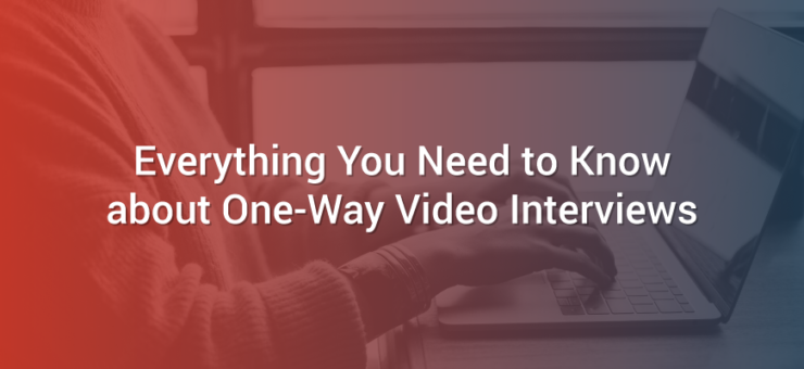 Everything You Need to Know about One-Way Video Interviews